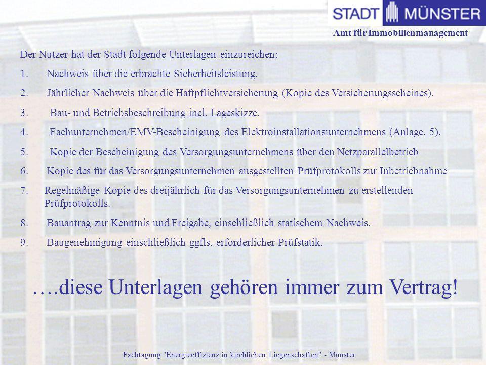 Amt für Immobilienmanagement Fachtagung Energieeffizienz in kirchlichen Liegenschaften - Münster ….diese Unterlagen gehören immer zum Vertrag.