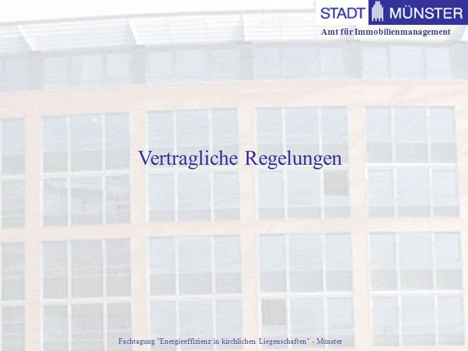 Amt für Immobilienmanagement Fachtagung Energieeffizienz in kirchlichen Liegenschaften - Münster Vertragliche Regelungen