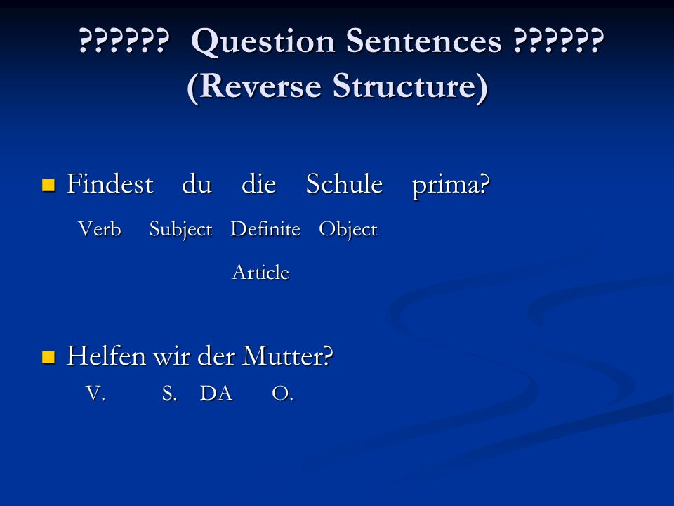 Interrogatives and Time Expression at the beginning of a sentence.