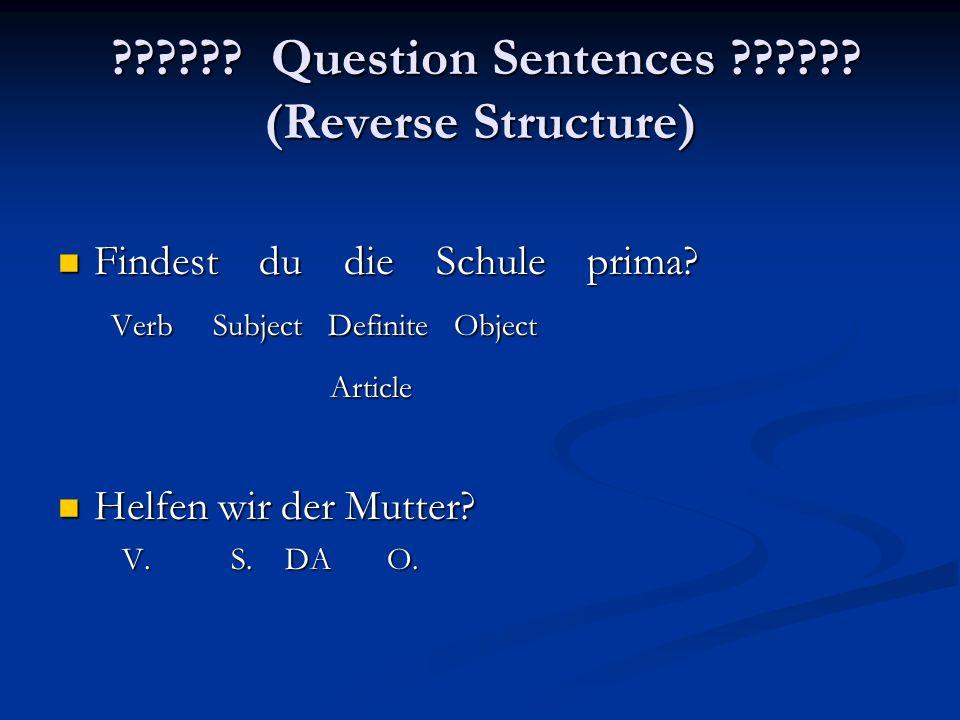 . Question Sentences . (Reverse Structure) .