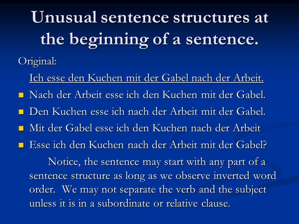 Unusual sentence structures at the beginning of a sentence. Original: Ich esse den Kuchen mit der Gabel nach der Arbeit. Nach der Arbeit esse ich den