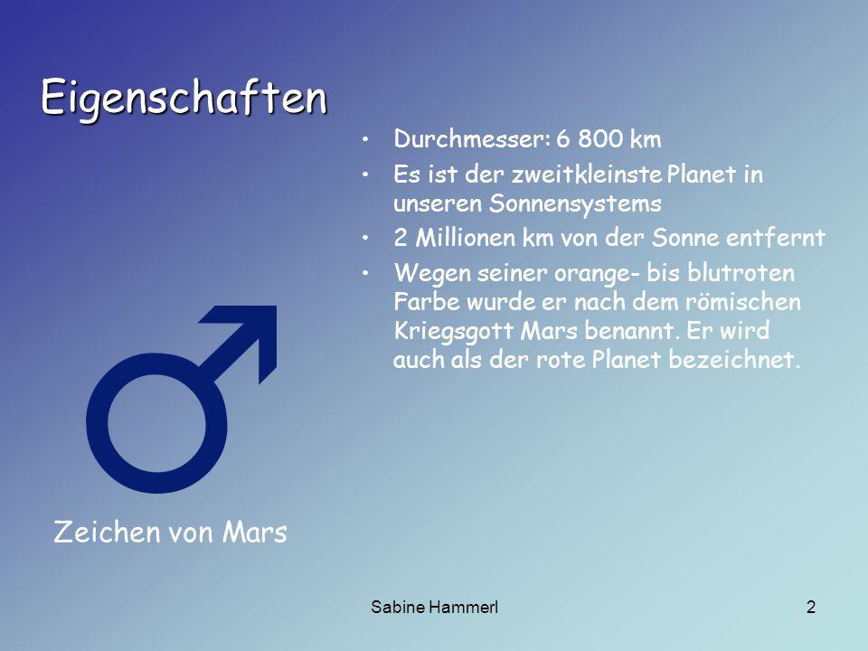 Sabine Hammerl3 206,62 bis 249,23 Millionen Kilometern in knapp 687 Tagen ( 9 Jahre ) Geschwindigkeit : 24,13 km/s Mars rotiert in rund 24 Stunden und 37 Minuten einmal um die eigene Achse 1 Marstag: 24 h und 40 min 1 Tag nennt man Sol Umlaufbahn Rotation