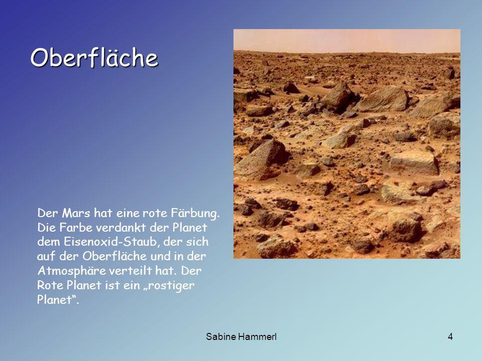 Sabine Hammerl5 Klima Äquatornähe : 20° am Tag bis zu – 85° in der Nacht Die mittlere Temperatur beträgt -55° Zusammensetzung Er besteht aus : 95,3 % Kohlendioxid 2,7 % Stickstoff 1,6 % Argon