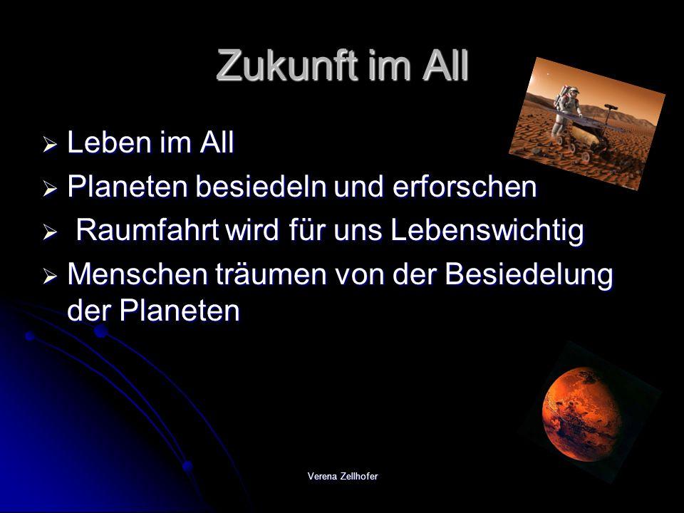 Verena Zellhofer Leben im All Kohlenstoff und Wasser als Lösungsmittel Gase sind Lebenszeichen auf fremden Planeten Auf dem Mars gibt es genügend Sauerstoff