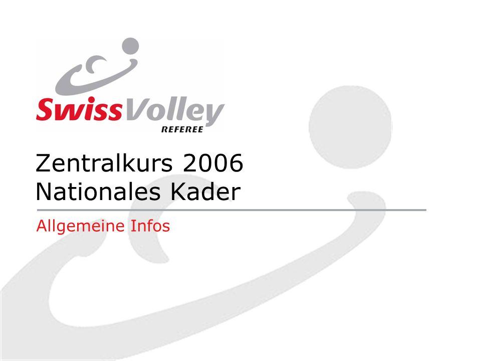 Zentralkurs 2006 Nationales Kader Allgemeine Infos