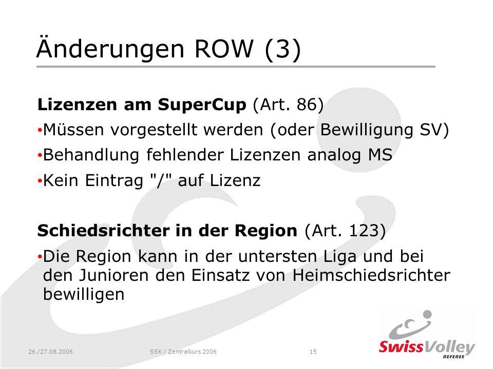 26./27.08.2006SSK / Zentralkurs 200615 Änderungen ROW (3) Lizenzen am SuperCup (Art.