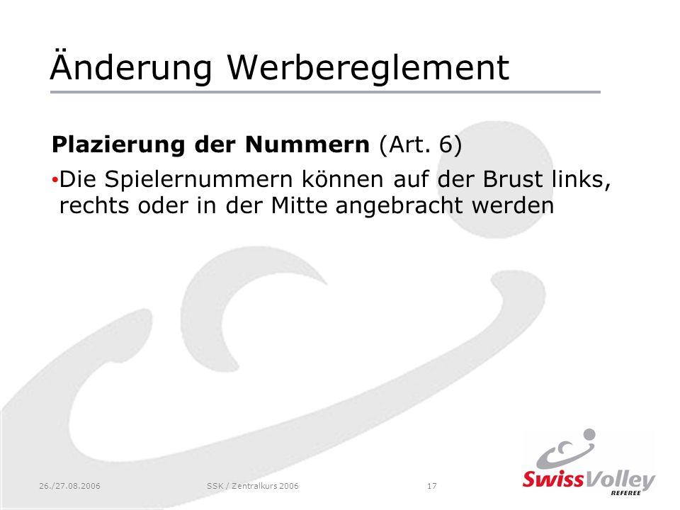 26./27.08.2006SSK / Zentralkurs 200617 Änderung Werbereglement Plazierung der Nummern (Art.