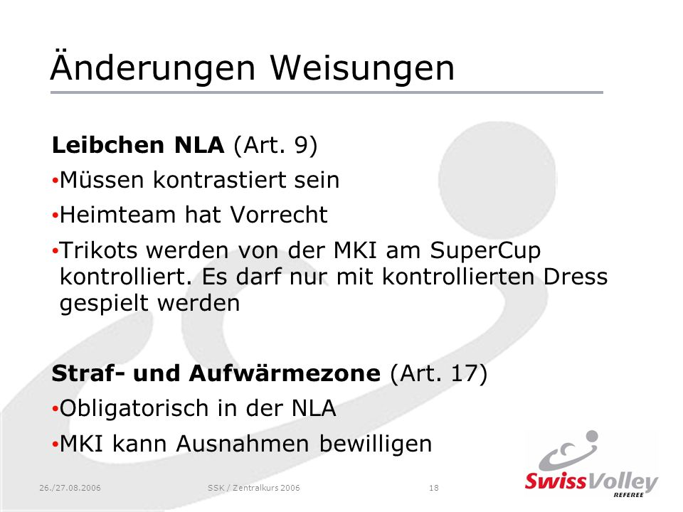 26./27.08.2006SSK / Zentralkurs 200618 Änderungen Weisungen Leibchen NLA (Art.