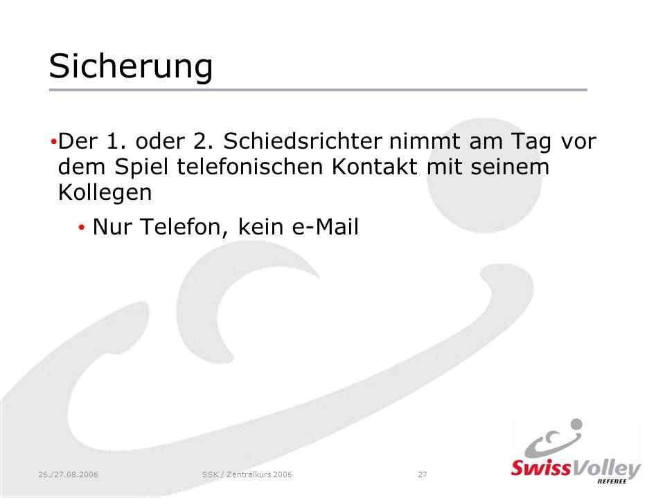 26./27.08.2006SSK / Zentralkurs 200627 Sicherung Der 1.