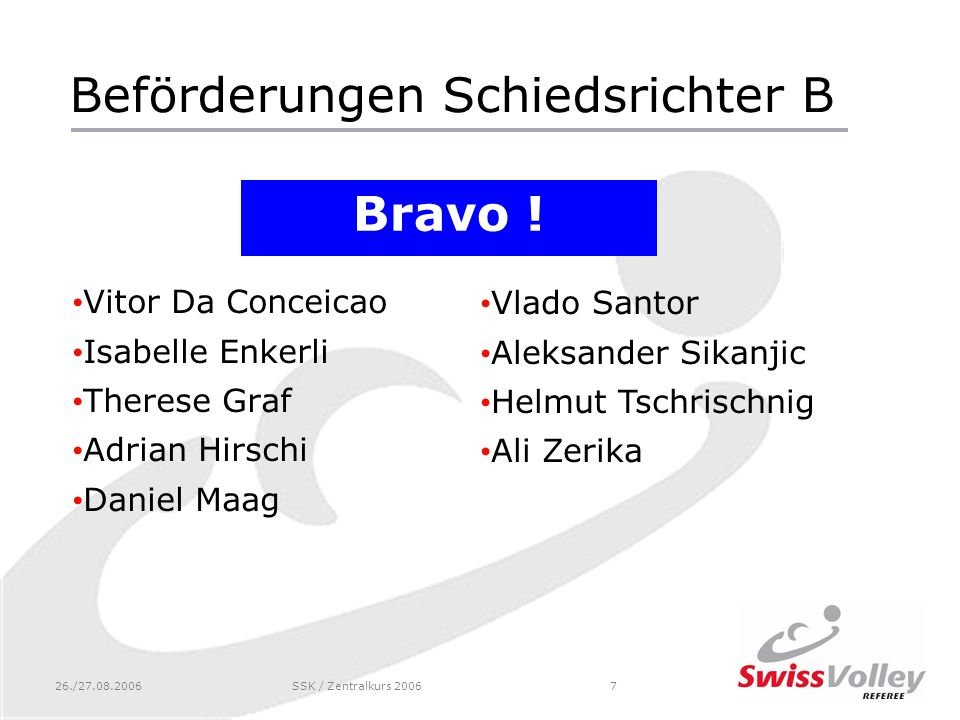 26./27.08.2006SSK / Zentralkurs 20067 Beförderungen Schiedsrichter B Bravo .