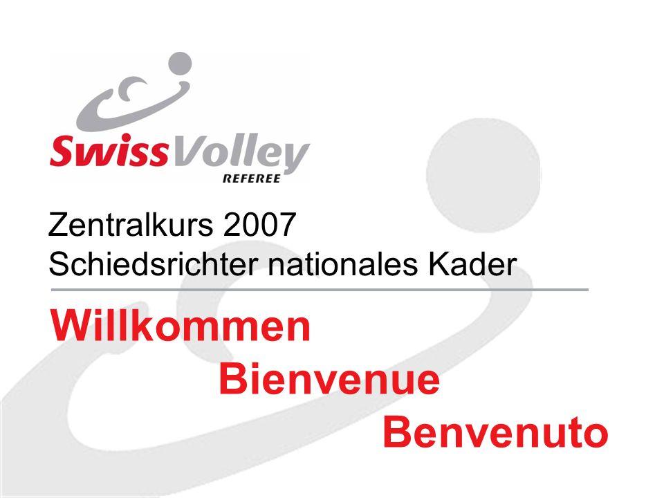 Zentralkurs 2007 Schiedsrichter nationales Kader Willkommen Bienvenue Benvenuto