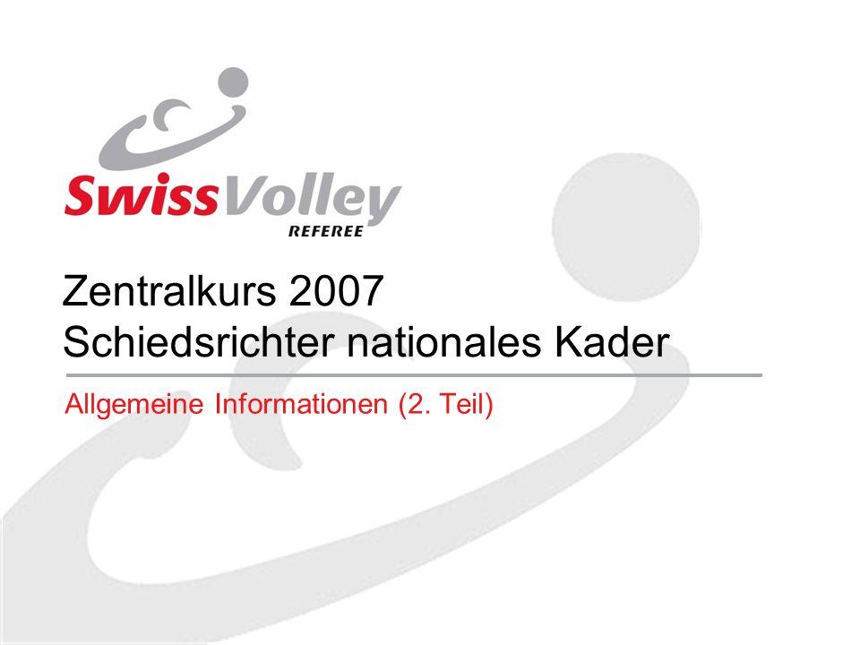 Zentralkurs 2007 Schiedsrichter nationales Kader Allgemeine Informationen (2. Teil)
