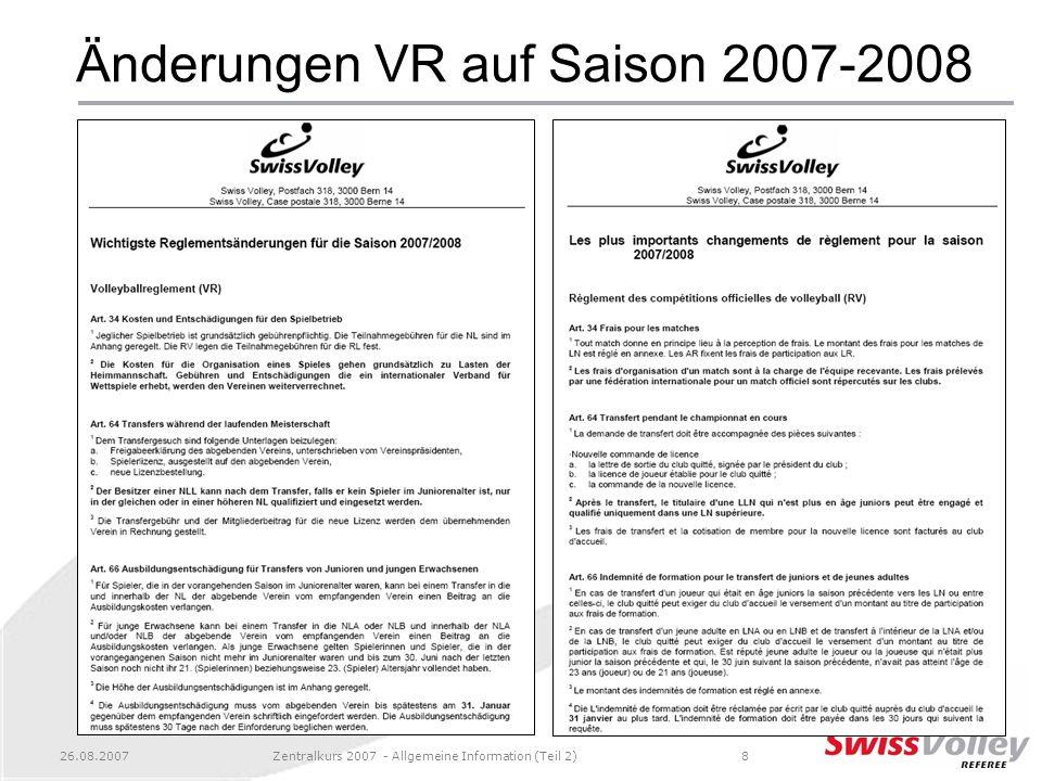 26.08.2007Zentralkurs 2007 - Allgemeine Information (Teil 2)8 Änderungen VR auf Saison 2007-2008
