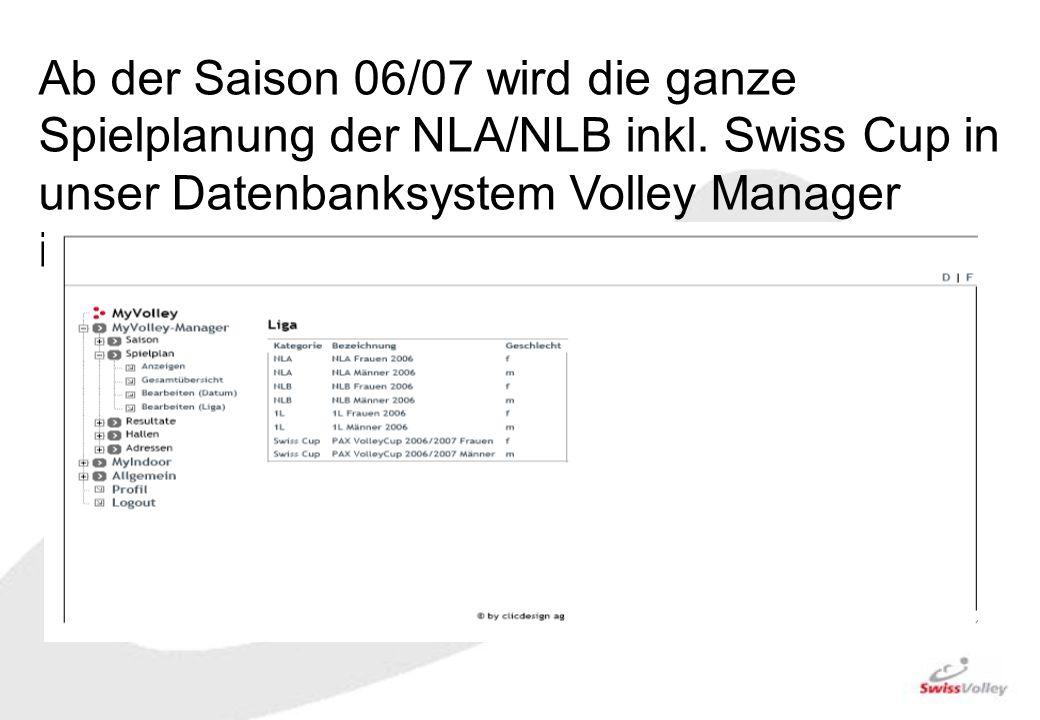 Ab der Saison 06/07 wird die ganze Spielplanung der NLA/NLB inkl. Swiss Cup in unser Datenbanksystem Volley Manager integriert.