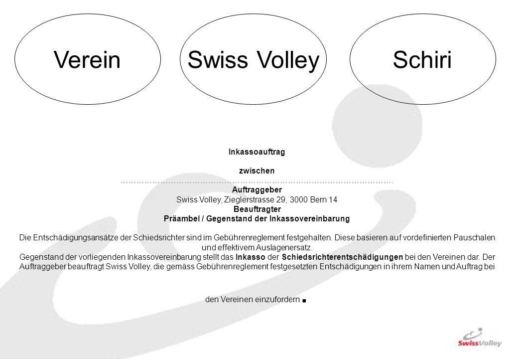VereinSwiss VolleySchiri Inkassoauftrag zwischen …………………………………………………………………………………………. Auftraggeber Swiss Volley, Zieglerstrasse 29, 3000 Bern 14 Beauft
