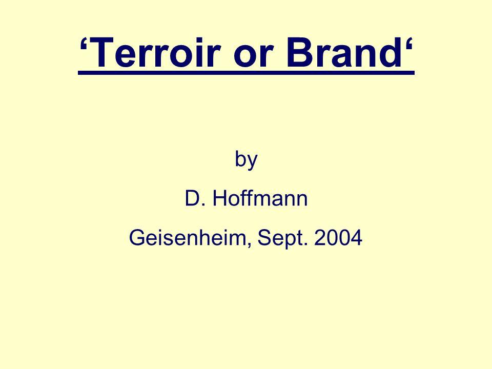 Terroir or Brand by D. Hoffmann Geisenheim, Sept. 2004