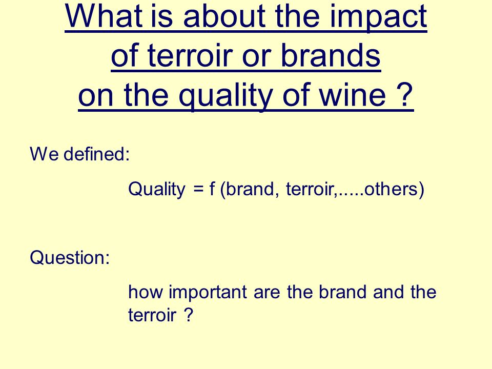 What is about the impact of terroir or brands on the quality of wine .