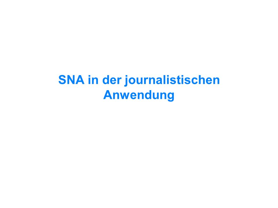 Journalistisches Potenzial von SNA 35 The next step in data analysis IRE and NICAR members are beginning to explore the uses of social network analysis for visualizing and diagramming relationships between individuals and businesses and institutions.