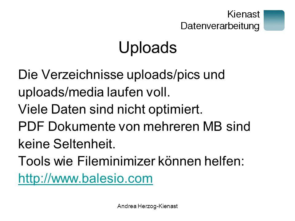 Andrea Herzog-Kienast Uploads Die Verzeichnisse uploads/pics und uploads/media laufen voll.