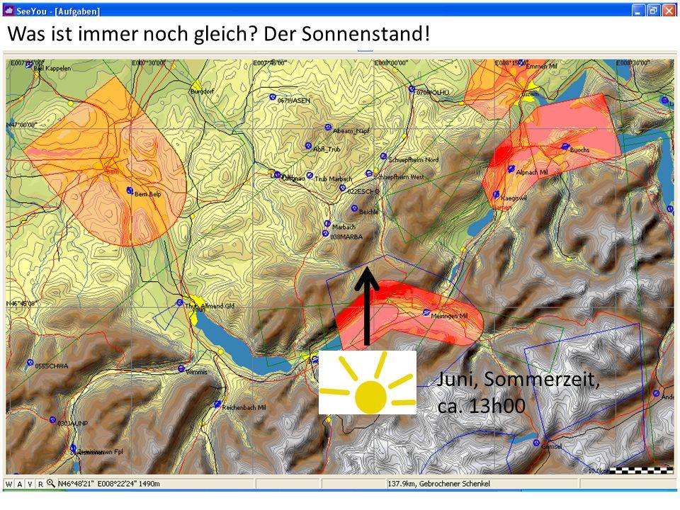 Juni, Sommerzeit, ca. 13h00 Was ist immer noch gleich Der Sonnenstand!