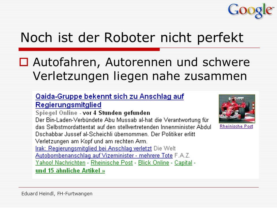 Eduard Heindl, FH-Furtwangen Noch ist der Roboter nicht perfekt Autofahren, Autorennen und schwere Verletzungen liegen nahe zusammen