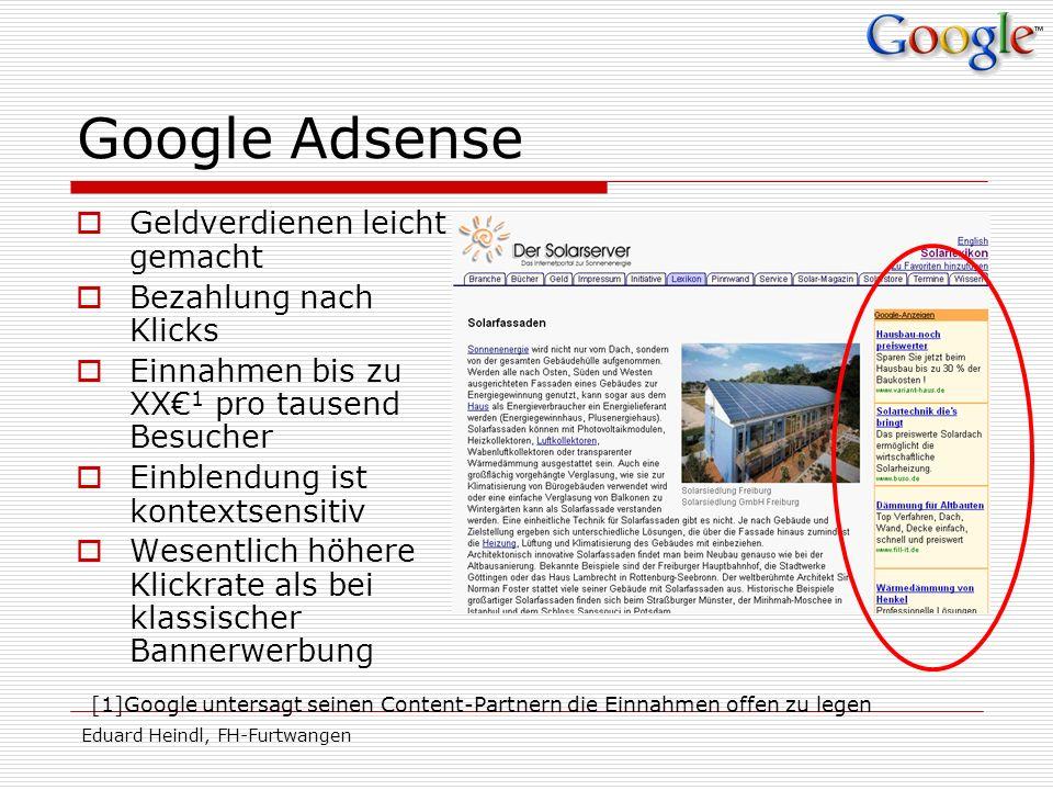 Eduard Heindl, FH-Furtwangen Google Adsense Geldverdienen leicht gemacht Bezahlung nach Klicks Einnahmen bis zu XX 1 pro tausend Besucher Einblendung