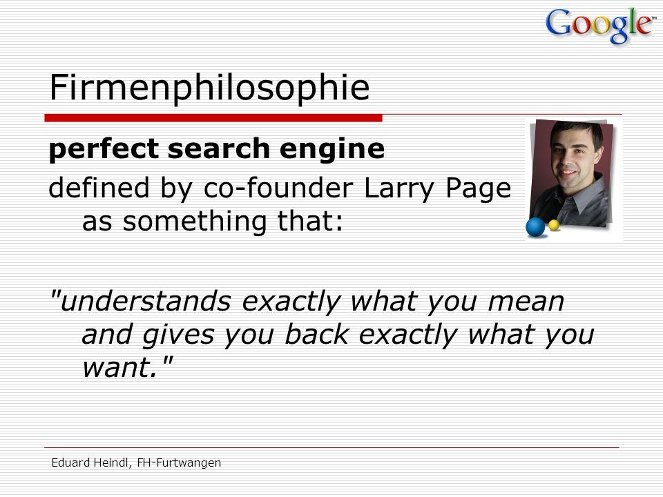 Eduard Heindl, FH-Furtwangen Schleifen II Einstellen von Dokumenten durch Google Lesen der Dokumente durch Menschen Google frägt Menschen Google liest Dokumente und erstellt neue Dokumente