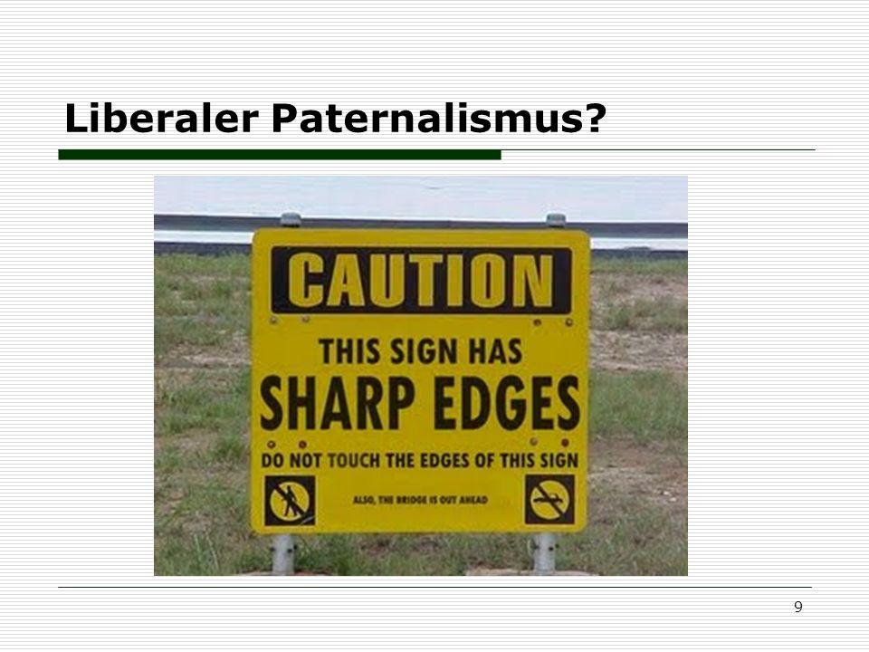 9 Liberaler Paternalismus?
