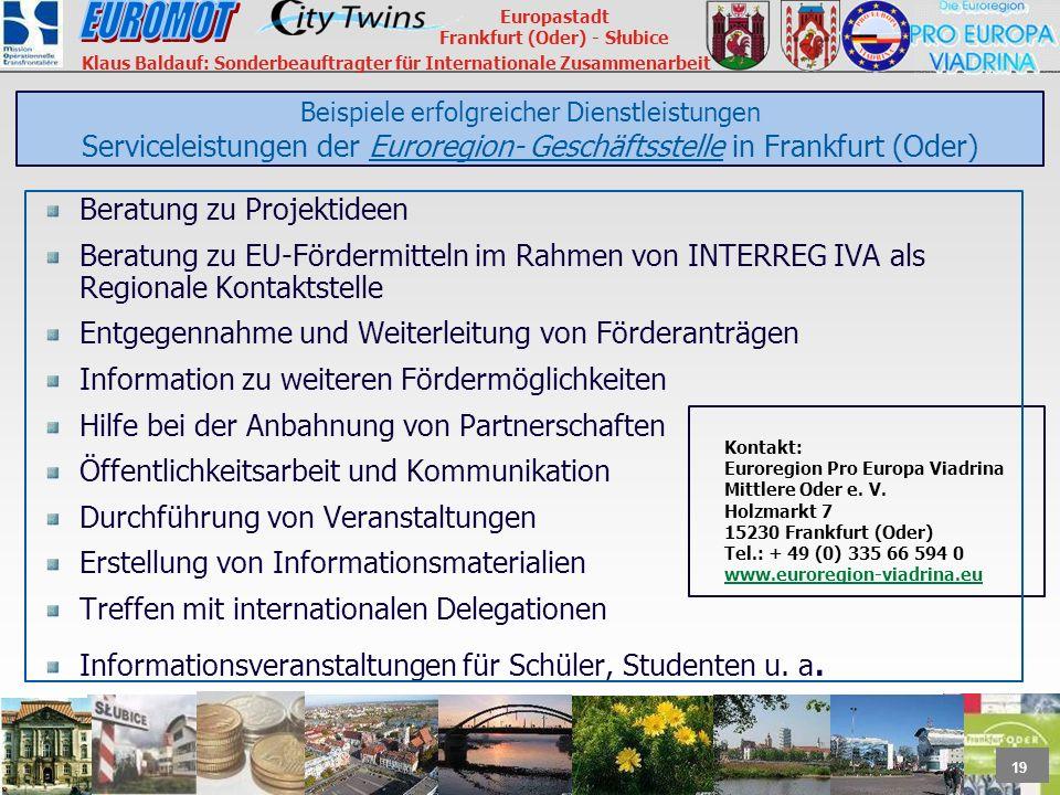 19 Europastadt Frankfurt (Oder) - Słubice Klaus Baldauf: Sonderbeauftragter für Internationale Zusammenarbeit Beispiele erfolgreicher Dienstleistungen