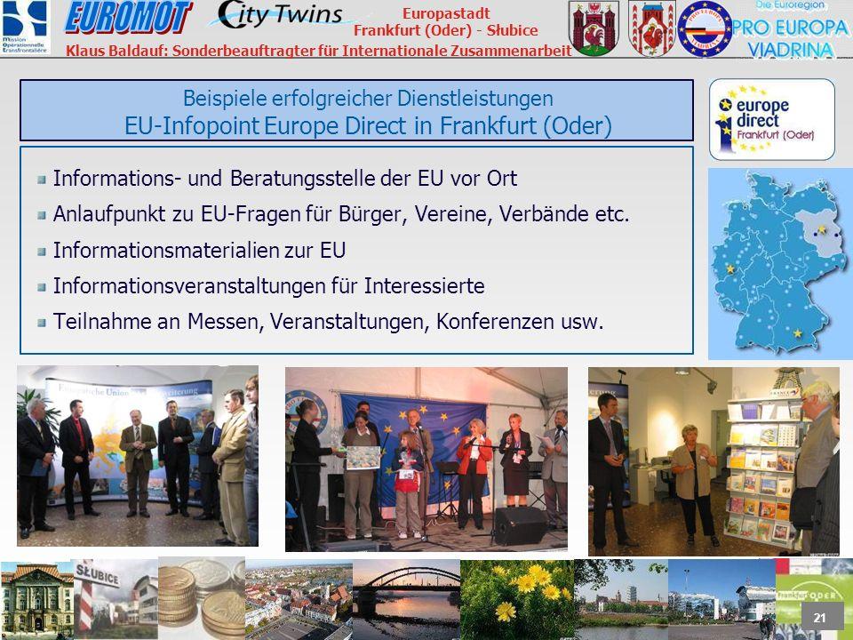 21 Europastadt Frankfurt (Oder) - Słubice Klaus Baldauf: Sonderbeauftragter für Internationale Zusammenarbeit Beispiele erfolgreicher Dienstleistungen