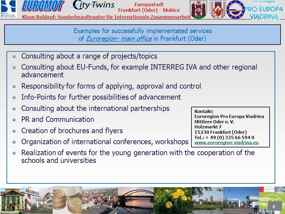 6 Europastadt Frankfurt (Oder) - Słubice Klaus Baldauf: Sonderbeauftragter für Internationale Zusammenarbeit Examples for successfully implementated s