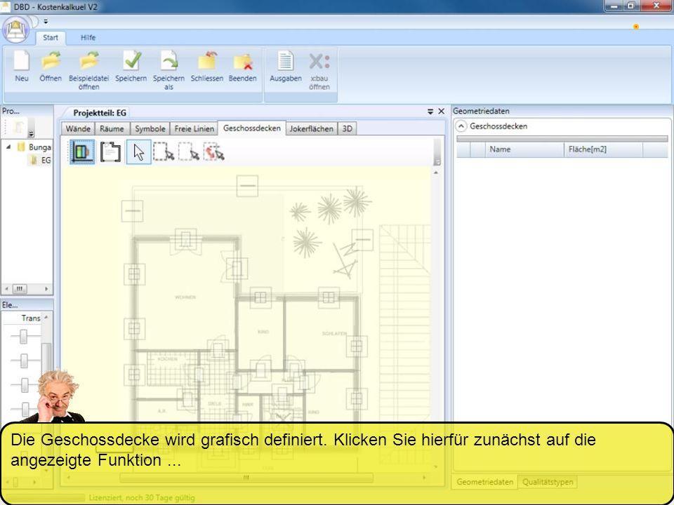 Die Geschossdecke wird grafisch definiert. Klicken Sie hierfür zunächst auf die angezeigte Funktion...