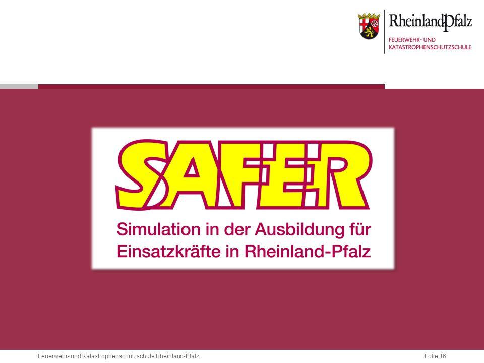 Folie 16Feuerwehr- und Katastrophenschutzschule Rheinland-Pfalz