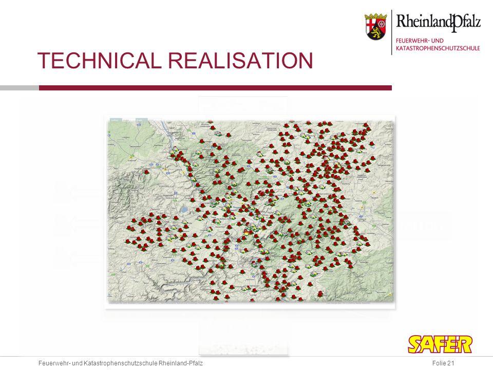 Folie 21Feuerwehr- und Katastrophenschutzschule Rheinland-Pfalz TECHNICAL REALISATION XVR ISEE patient MapServer evaluation