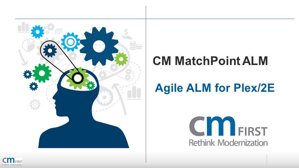 Agile ALM for Plex/2E CM MatchPoint ALM