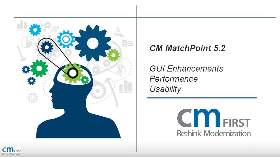 CM MatchPoint 5.2 GUI Enhancements