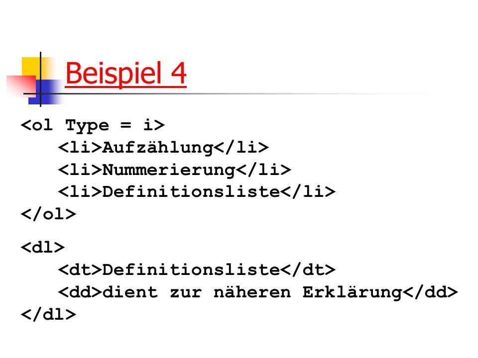 Beispiel 4 Aufzählung Nummerierung Definitionsliste Definitionsliste dient zur näheren Erklärung