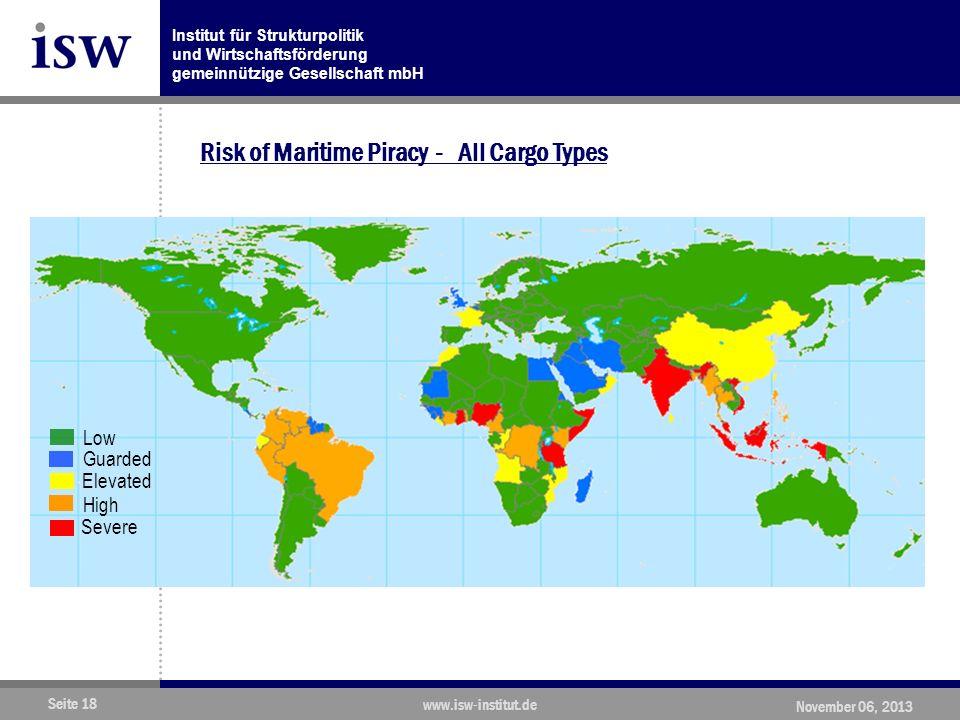 Institut für Strukturpolitik und Wirtschaftsförderung gemeinnützige Gesellschaft mbH Seite 18 www.isw-institut.de November 06, 2013 Risk of Maritime Piracy - All Cargo Types Elevated Guarded High Severe Low