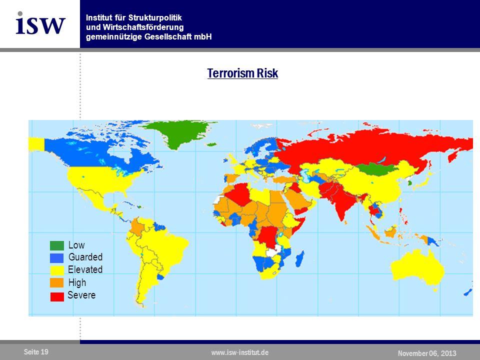 Institut für Strukturpolitik und Wirtschaftsförderung gemeinnützige Gesellschaft mbH Seite 19 www.isw-institut.de November 06, 2013 Terrorism Risk Elevated Guarded High Severe Low