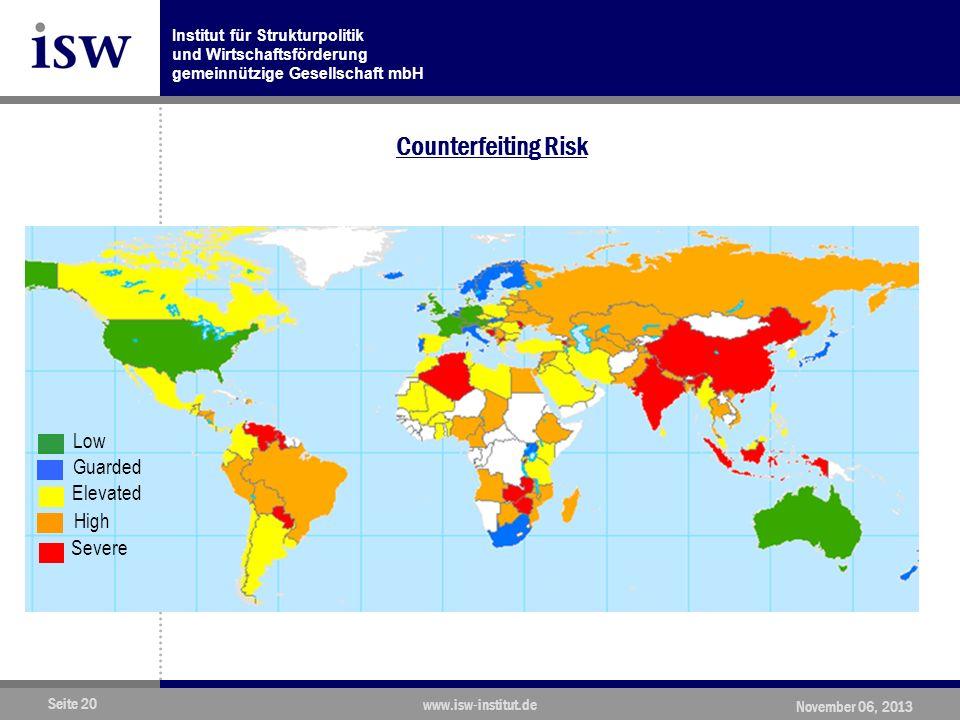 Institut für Strukturpolitik und Wirtschaftsförderung gemeinnützige Gesellschaft mbH Seite 20 www.isw-institut.de November 06, 2013 Counterfeiting Risk Elevated Guarded High Severe Low