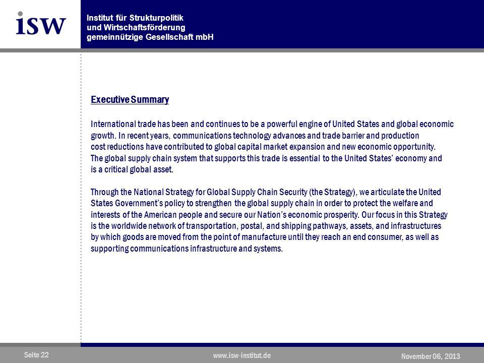 Institut für Strukturpolitik und Wirtschaftsförderung gemeinnützige Gesellschaft mbH Seite 22 www.isw-institut.de November 06, 2013 Executive Summary International trade has been and continues to be a powerful engine of United States and global economic growth.