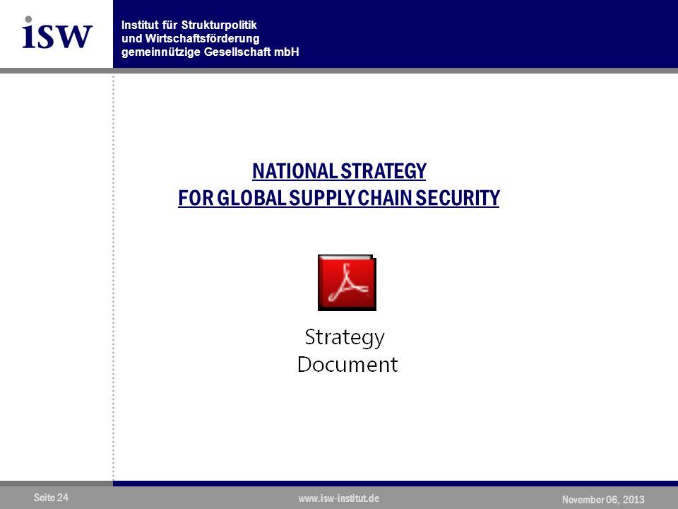 Institut für Strukturpolitik und Wirtschaftsförderung gemeinnützige Gesellschaft mbH Seite 24 www.isw-institut.de November 06, 2013 NATIONAL STRATEGY FOR GLOBAL SUPPLY CHAIN SECURITY