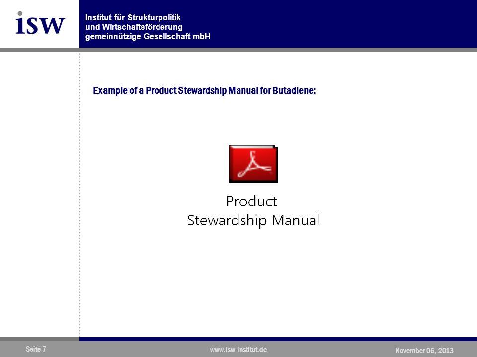Institut für Strukturpolitik und Wirtschaftsförderung gemeinnützige Gesellschaft mbH Seite 7 www.isw-institut.de November 06, 2013 Example of a Product Stewardship Manual for Butadiene: