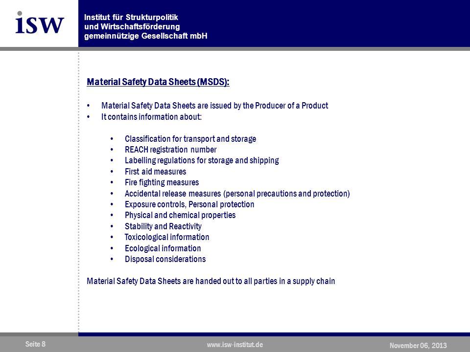 Institut für Strukturpolitik und Wirtschaftsförderung gemeinnützige Gesellschaft mbH Seite 9 www.isw-institut.de November 06, 2013 Example of a Material Safety Data Sheet for Butadiene: