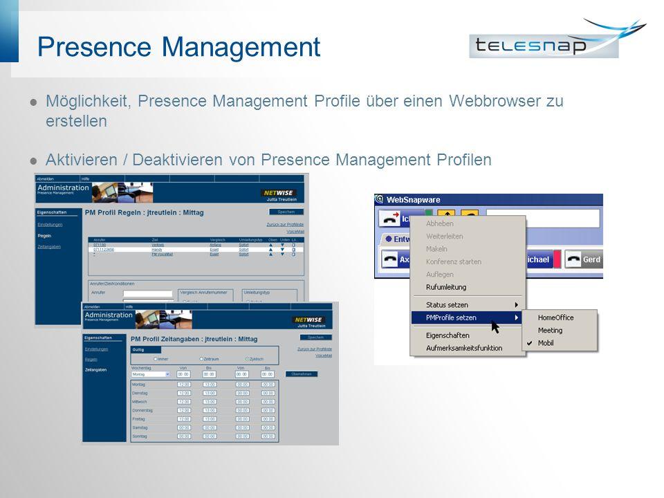 Presence Management Möglichkeit, Presence Management Profile über einen Webbrowser zu erstellen Aktivieren / Deaktivieren von Presence Management Profilen