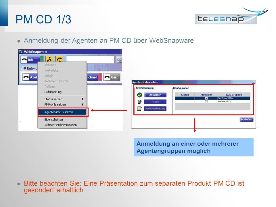 PM CD 1/3 Anmeldung der Agenten an PM CD über WebSnapware Bitte beachten Sie: Eine Präsentation zum separaten Produkt PM CD ist gesondert erhältlich Anmeldung an einer oder mehrerer Agentengruppen möglich