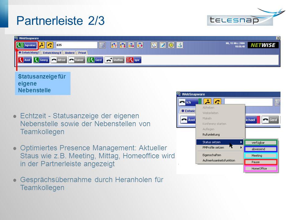 Partnerleiste 2/3 Echtzeit - Statusanzeige der eigenen Nebenstelle sowie der Nebenstellen von Teamkollegen Optimiertes Presence Management: Aktueller Staus wie z.B.