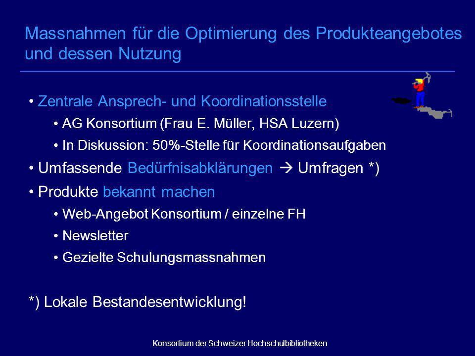 Zentrale Ansprech- und Koordinationsstelle AG Konsortium (Frau E. Müller, HSA Luzern) In Diskussion: 50%-Stelle für Koordinationsaufgaben Umfassende B