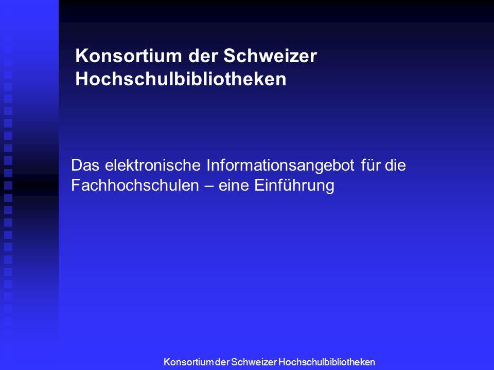 Konsortium der Schweizer Hochschulbibliotheken Überblick Überblick aktuelles Produktangebot Vom Hersteller zum Endnutzer Links verstehen Was tun bei Zugriffsproblemen Geplante Produkte für 2003 Fragen und Diskussion