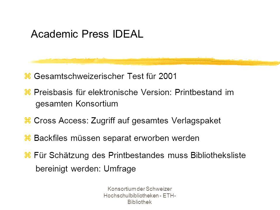 Konsortium der Schweizer Hochschulbibliotheken - ETH- Bibliothek Gesamtschweizerischer Test für 2001 z Preisbasis für elektronische Version: Printbest
